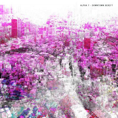 Alpha 7 Album cover - downtown bereft